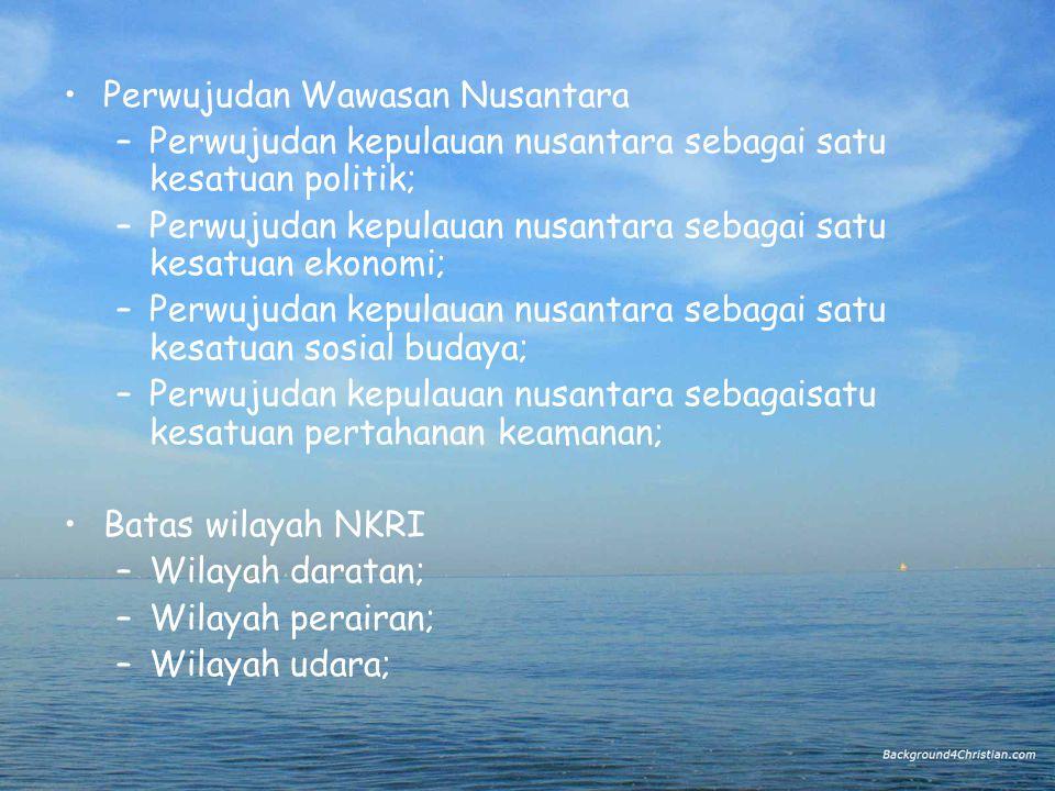 Unsur-unsur Dasar Wawasan Nusantara –wadah (contour); –Isi (content); –Tata laku (conduct).