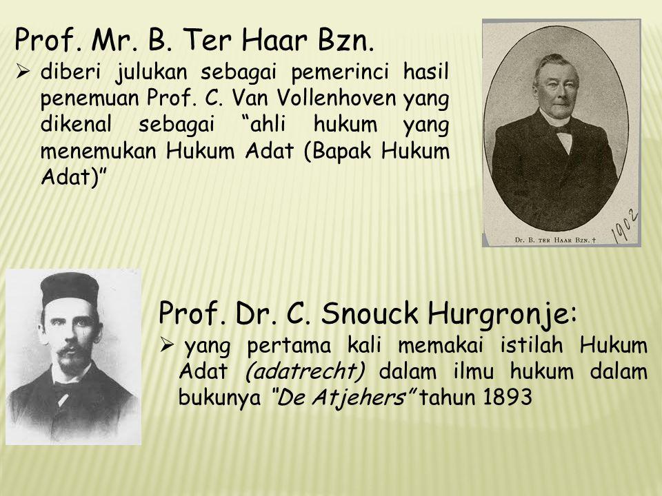 """Prof. Mr. B. Ter Haar Bzn.  diberi julukan sebagai pemerinci hasil penemuan Prof. C. Van Vollenhoven yang dikenal sebagai """"ahli hukum yang menemukan"""