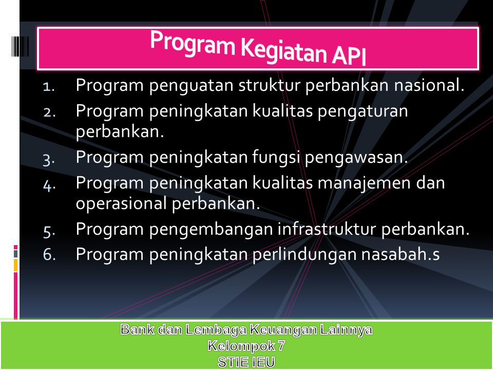1.Program penguatan struktur perbankan nasional. 2.
