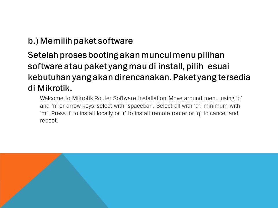 b.) Memilih paket software Setelah proses booting akan muncul menu pilihan software atau paket yang mau di install, pilih esuai kebutuhan yang akan di