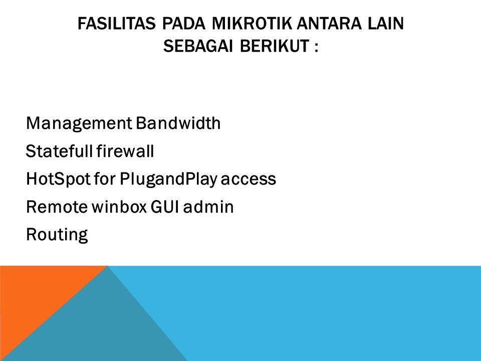 KONFIGURASI SUSUNAN CLIENT DAN PC ROUTER DENGAN MIKROTIK ROUTER OS DAPAT DILIHAT PADA GAMBAR DI BAWAH INI : Gambar.