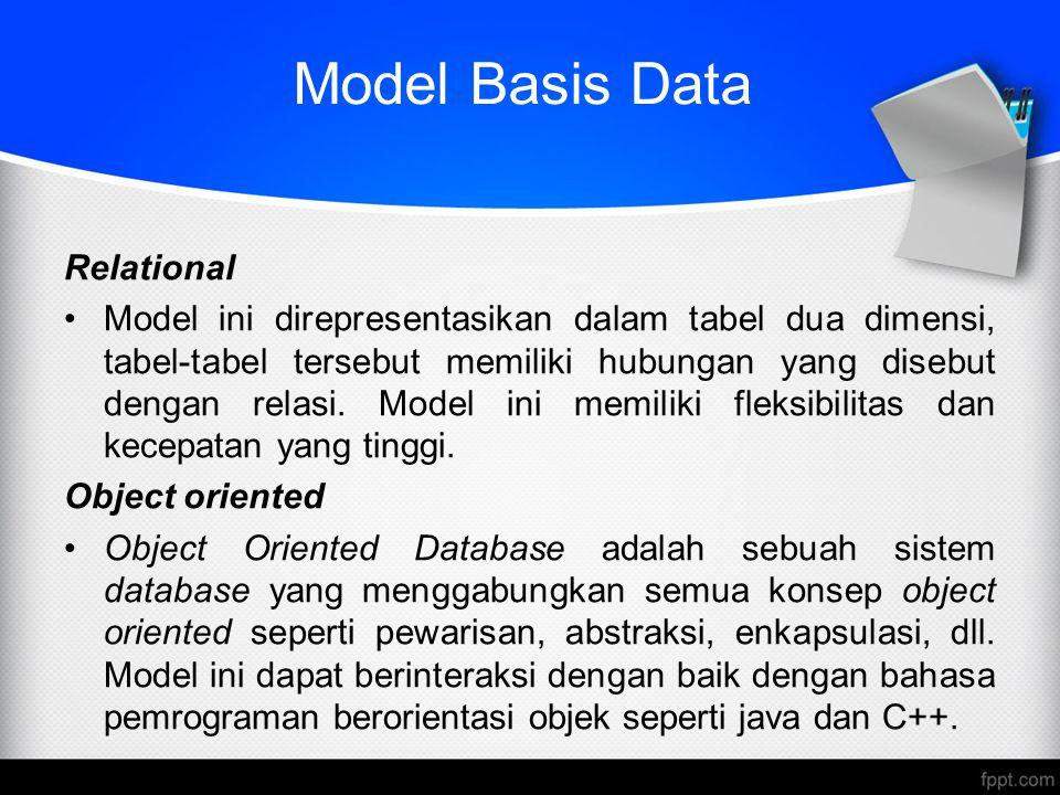 Model Basis Data Relational Model ini direpresentasikan dalam tabel dua dimensi, tabel-tabel tersebut memiliki hubungan yang disebut dengan relasi. Mo