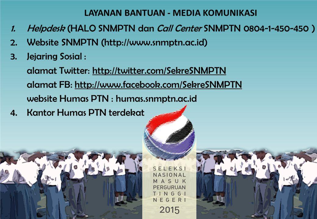 LAYANAN BANTUAN - MEDIA KOMUNIKASI 1.Helpdesk (HALO SNMPTN dan Call Center SNMPTN 0804-1-450-450 ) 2.Website SNMPTN (http://www.snmptn.ac.id) 3.Jejari