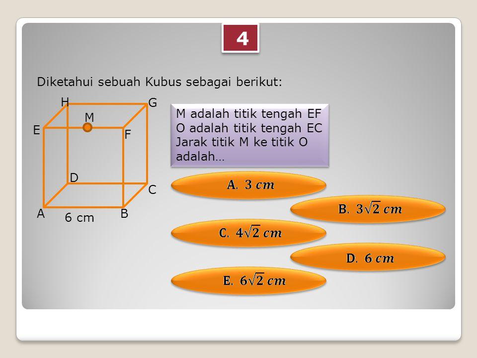 5 5 Diketahui sebuah Kubus sebagai berikut: M adalah titik tengah BC O adalah titik tengah DCGH Jarak titik M ke titik O adalah… M adalah titik tengah BC O adalah titik tengah DCGH Jarak titik M ke titik O adalah… AB C D E F G H M 8 cm