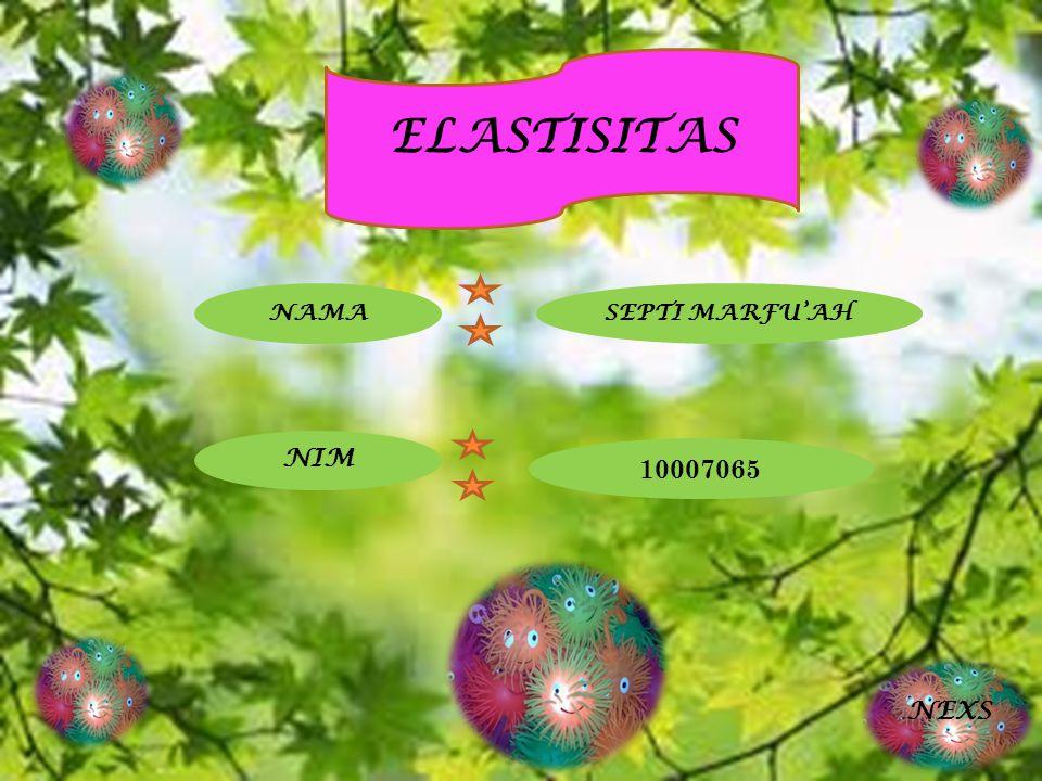 ELASTISITAS NAMASEPTI MARFU'AH NIM 10007065 NEXS