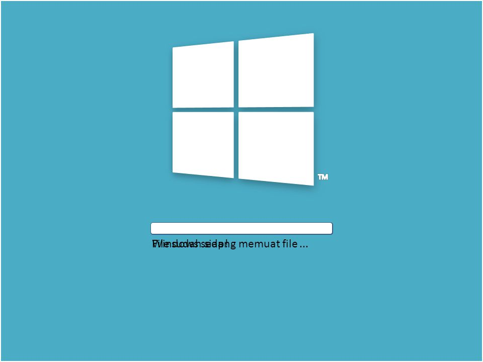 Windows sedang memuat fileFile sudah siap!...