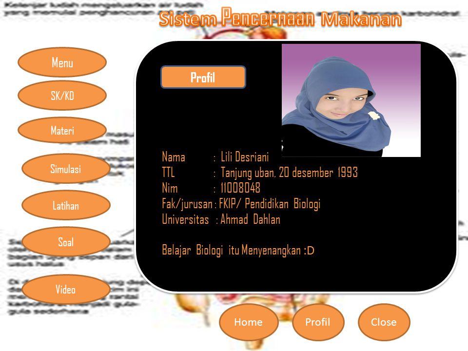 Menu HomeProfilClose Materi Simulasi Latihan Soal SK/KD Video Profil Nama : Lili Desriani TTL : Tanjung uban, 20 desember 1993 Nim : 11008048 Fak/juru
