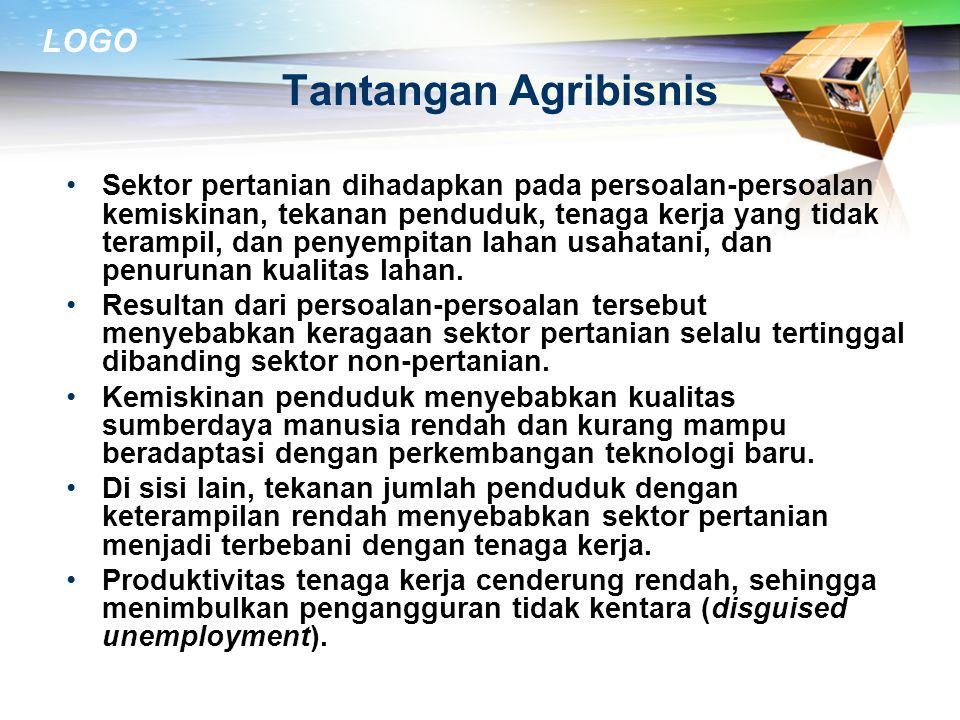 LOGO Konsep Agribisnis Paradigma baru dalam melihat pertanian sebagai suatu sistem : (a) Pengadaan dan distribusi input pertanian (b) Kegiatan usahata