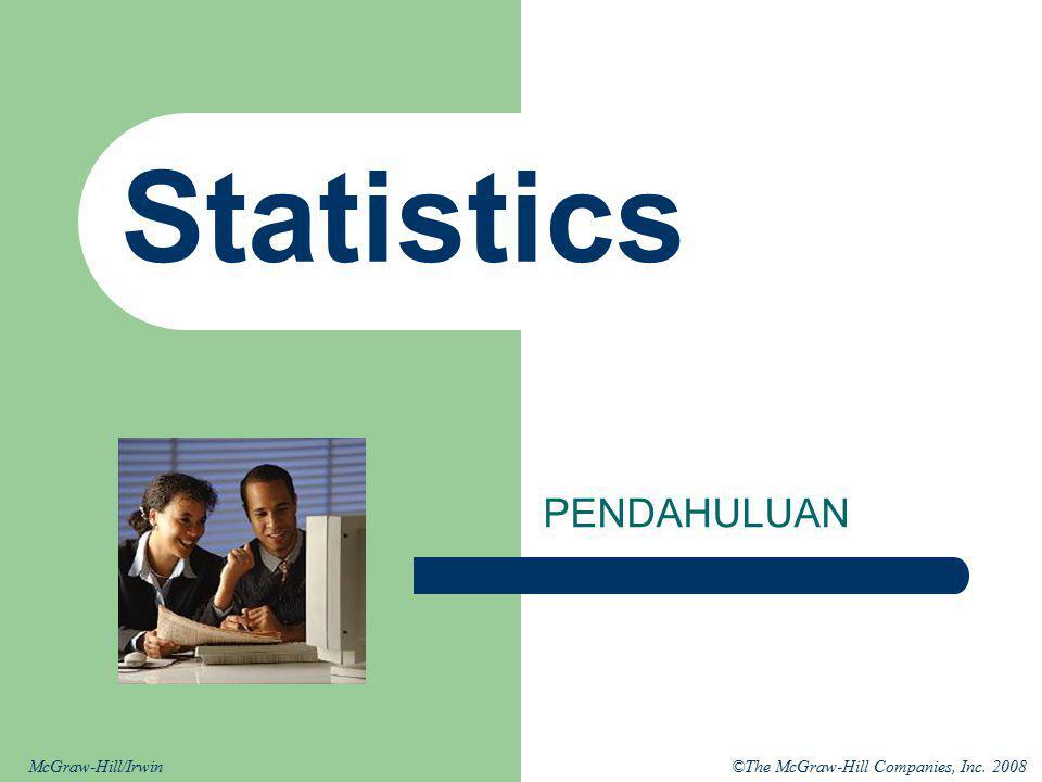 2 TUJUAN : Memahami mengapa kita mempelajari statistik.