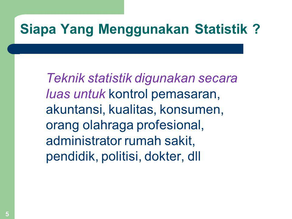 Pengguna Statistik 6 Pengguna Statistika Masalah yang Dihadapi Manajemen 1.Penentuan struktur gaji, pesangon, dan tunjangan karyawan.