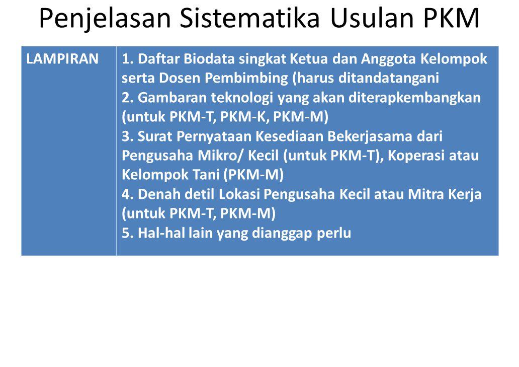 Penjelasan Sistematika Usulan PKM LAMPIRAN1. Daftar Biodata singkat Ketua dan Anggota Kelompok serta Dosen Pembimbing (harus ditandatangani 2. Gambara