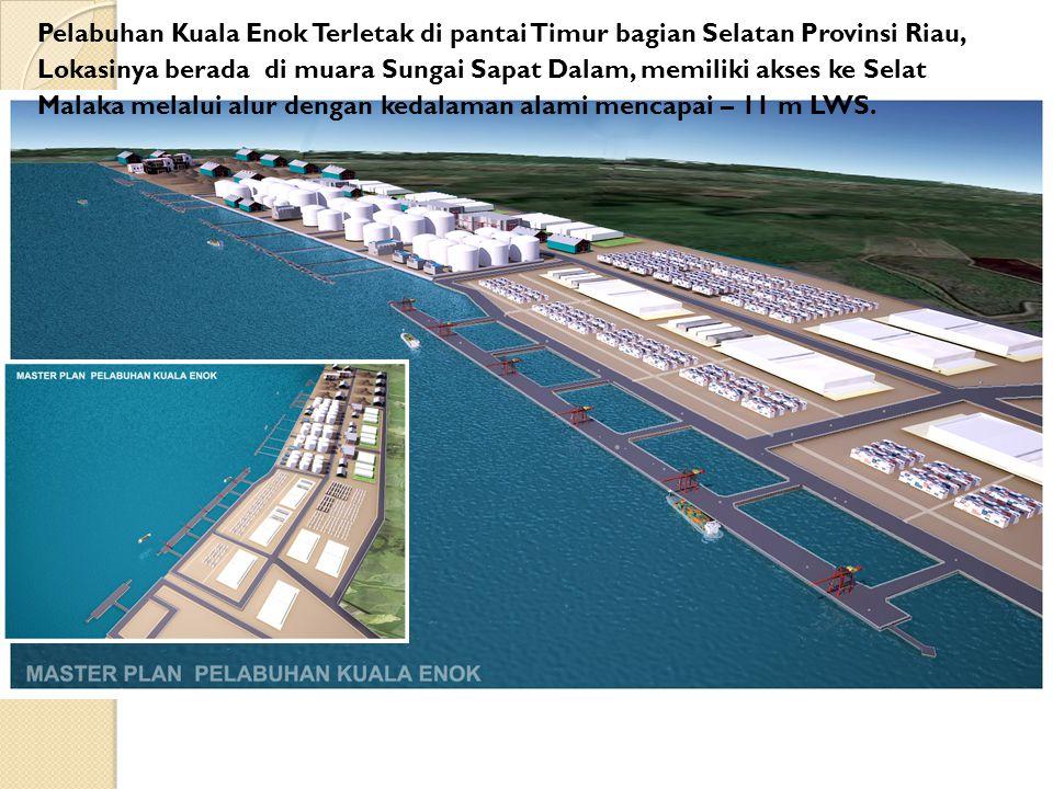 Pelabuhan Kuala Enok Terletak di pantai Timur bagian Selatan Provinsi Riau, Lokasinya berada di muara Sungai Sapat Dalam, memiliki akses ke Selat Mala