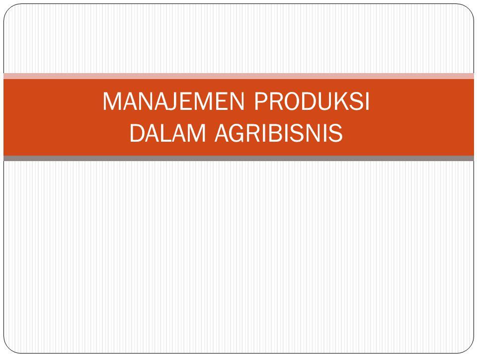 Apa yg dimaksud Produksi Agribisnis.
