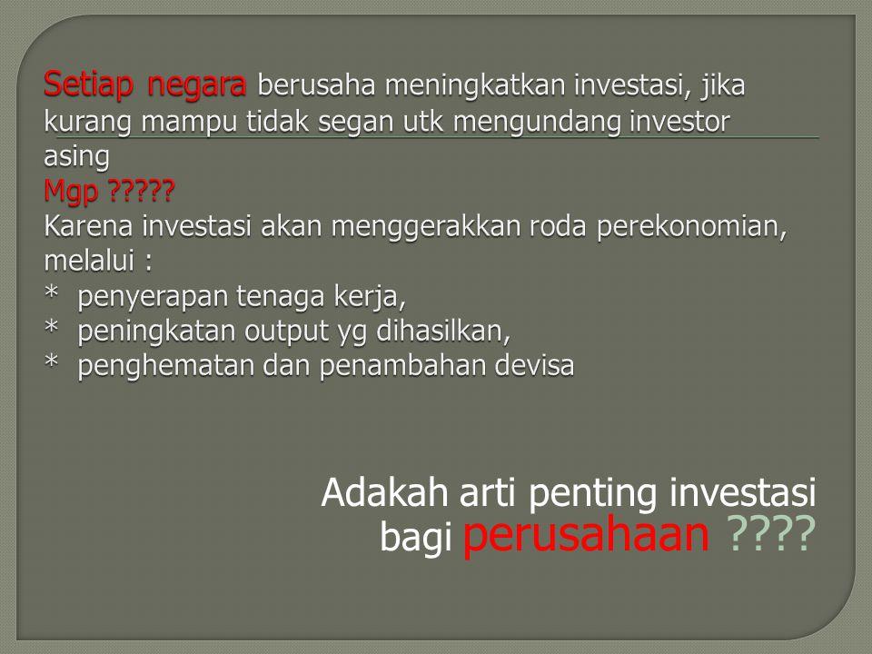 Adakah arti penting investasi bagi perusahaan ????