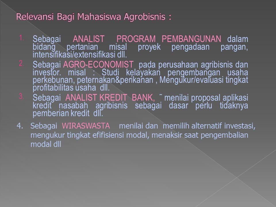 1.Sebagai ANALIST PROGRAM PEMBANGUNAN dalam bidang pertanian misal proyek pengadaan pangan, intensifikasi/extensifikasi dll. 2.Sebagai AGRO-ECONOMIST