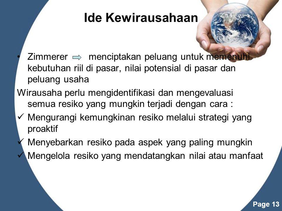 Powerpoint Templates Page 13 Ide Kewirausahaan Zimmerer menciptakan peluang untuk memenuhi kebutuhan riil di pasar, nilai potensial di pasar dan pelua