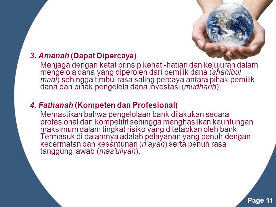 Page 10 1.Shiddiq (Benar dan Jujur) Memastikan bahwa pengelolaan bank syariah dilakukan dengan moralitas yang menjunjung tinggi nilai kejujuran.