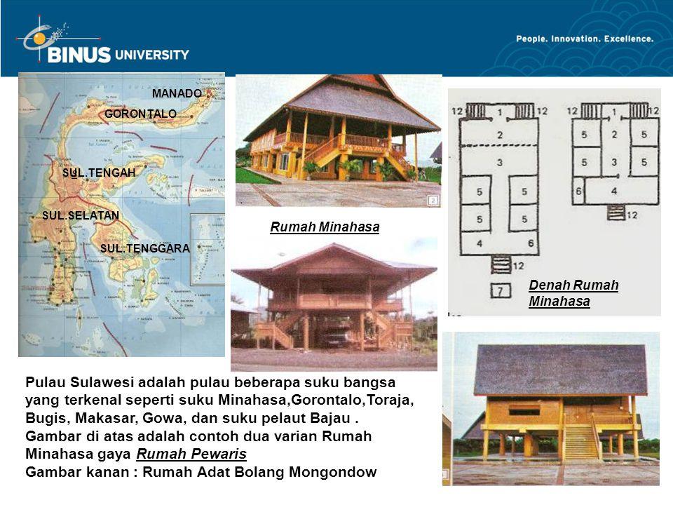 Rumah Minahasa Denah Rumah Minahasa MANADO GORONTALO s SUL.TENGAH SUL.SELATAN SUL.TENGGARA Pulau Sulawesi adalah pulau beberapa suku bangsa yang terke