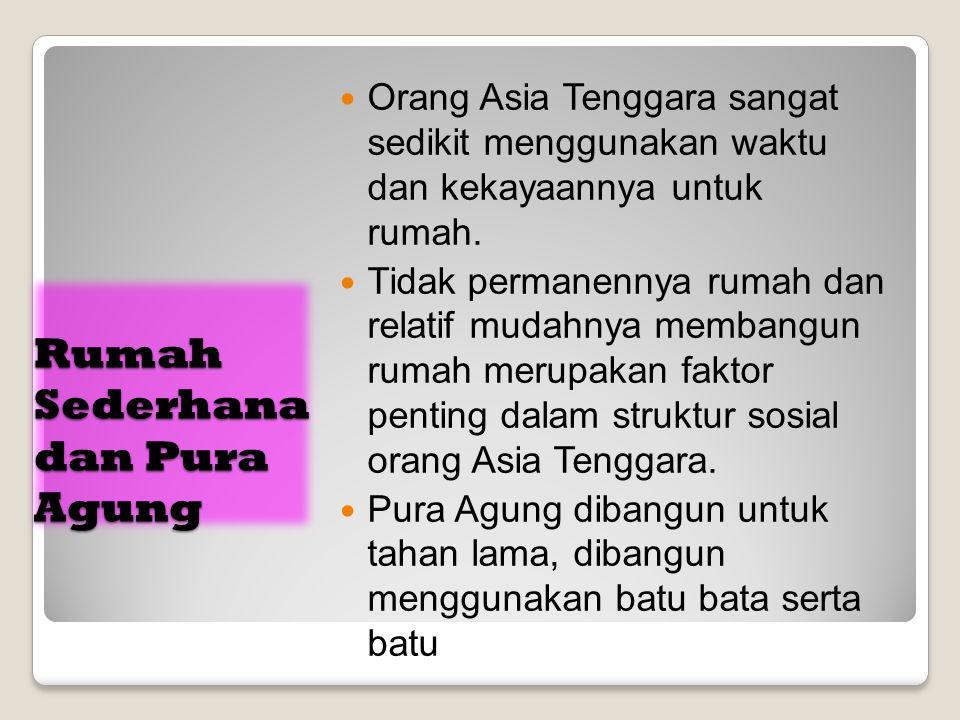 Rumah Sederhana dan Pura Agung Orang Asia Tenggara sangat sedikit menggunakan waktu dan kekayaannya untuk rumah.