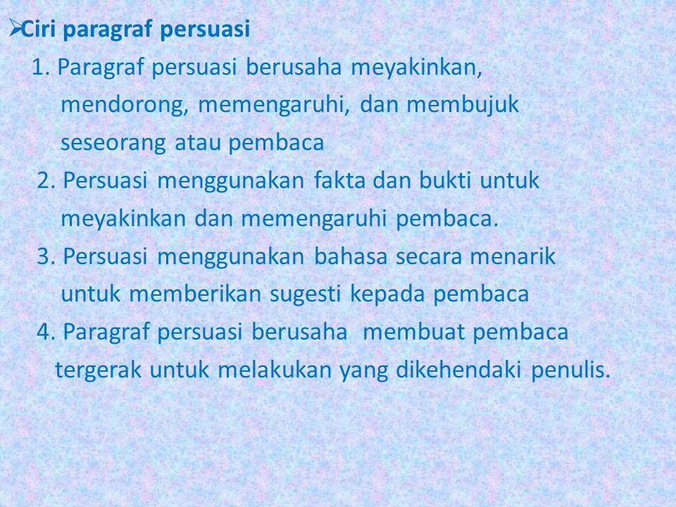  Ciri paragraf persuasi 1.