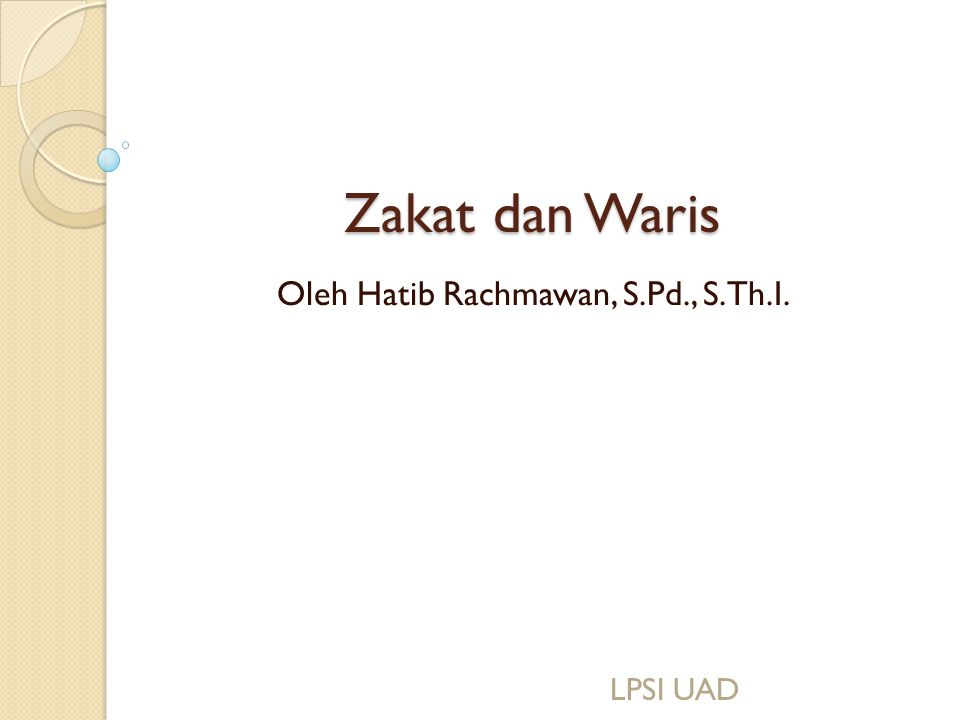 Zakat dan Waris Oleh Hatib Rachmawan, S.Pd., S.Th.I. LPSI UAD