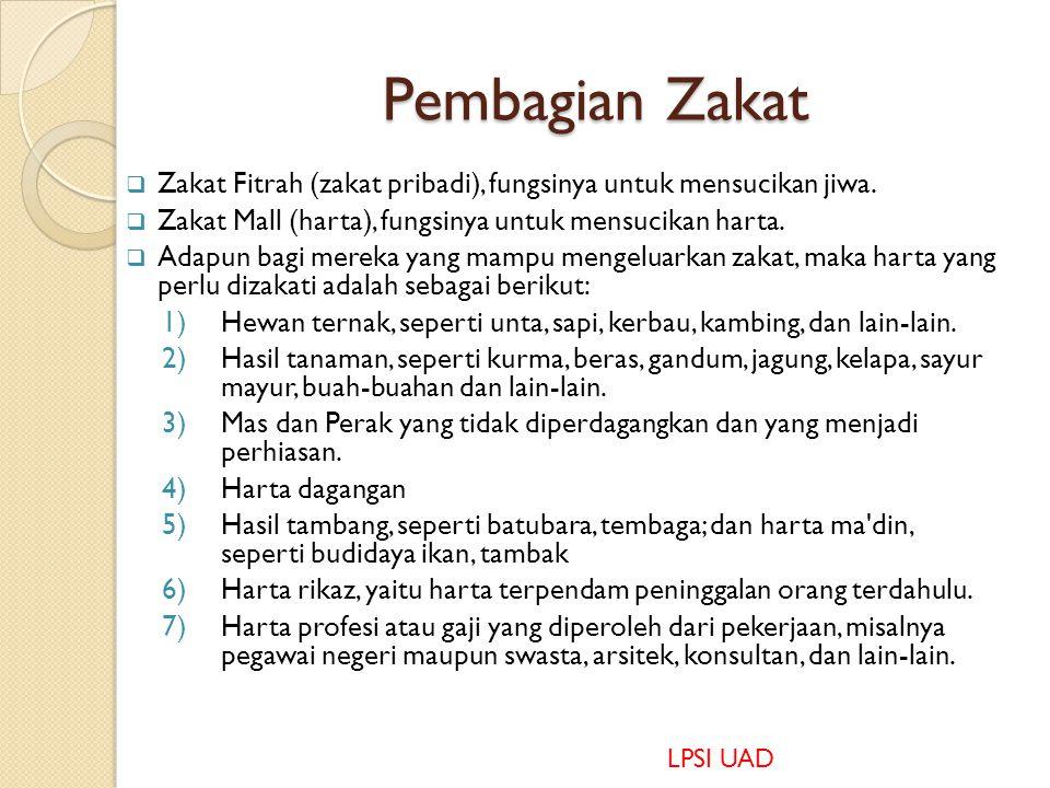 Pembagian Zakat  Zakat Fitrah (zakat pribadi), fungsinya untuk mensucikan jiwa.