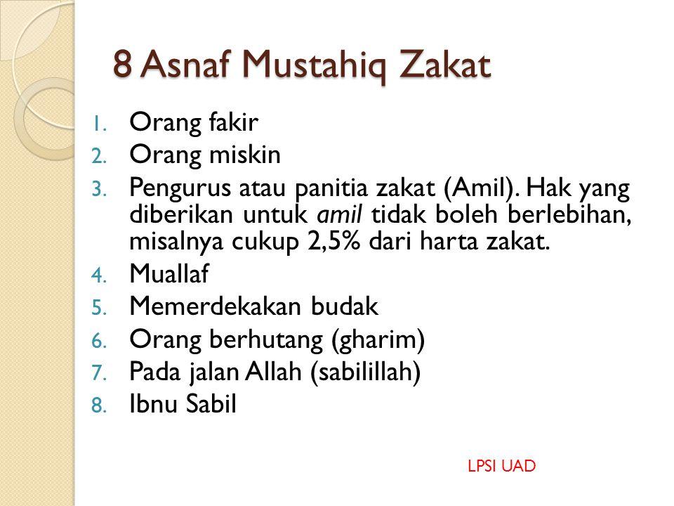 8 Asnaf Mustahiq Zakat 1.Orang fakir 2. Orang miskin 3.