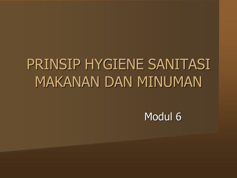 PRINSIP HYGIENE SANITASI MAKANAN DAN MINUMAN Modul 6