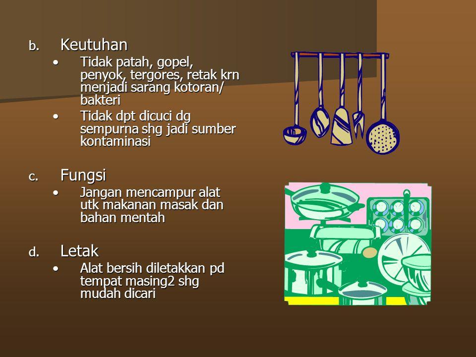 b. Keutuhan Tidak patah, gopel, penyok, tergores, retak krn menjadi sarang kotoran/ bakteriTidak patah, gopel, penyok, tergores, retak krn menjadi sar