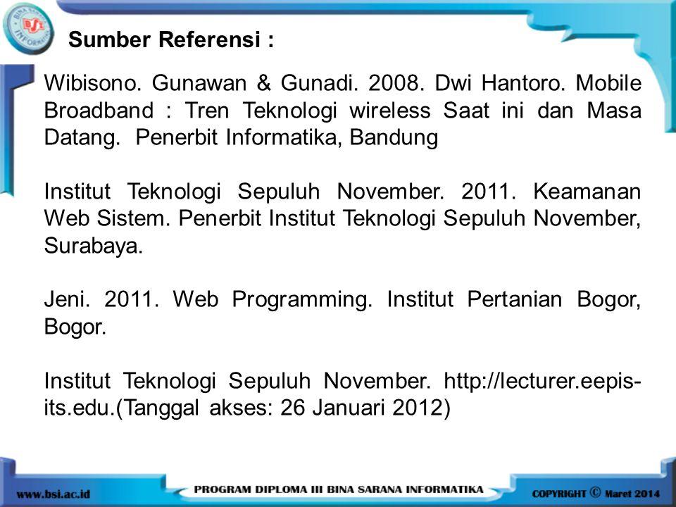 Wibisono. Gunawan & Gunadi. 2008. Dwi Hantoro. Mobile Broadband : Tren Teknologi wireless Saat ini dan Masa Datang. Penerbit Informatika, Bandung Inst