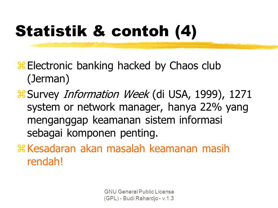 GNU General Public License (GPL) - Budi Rahardjo - v.1.3 Dasar-dasar keamanan zAspek dari keamanan yprivacy / confidentiality yintegrity yauthentication yavailability ynon-repudiation yaccess control