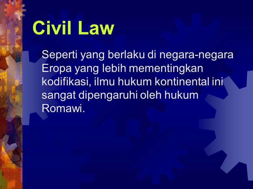Prof.Rene David membagi sistem hukum sebagai berikut: 1.