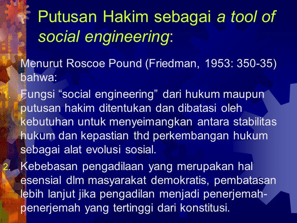 Hukum berperan aktif Menurut pendapat ini Law is a tool of social engineering.