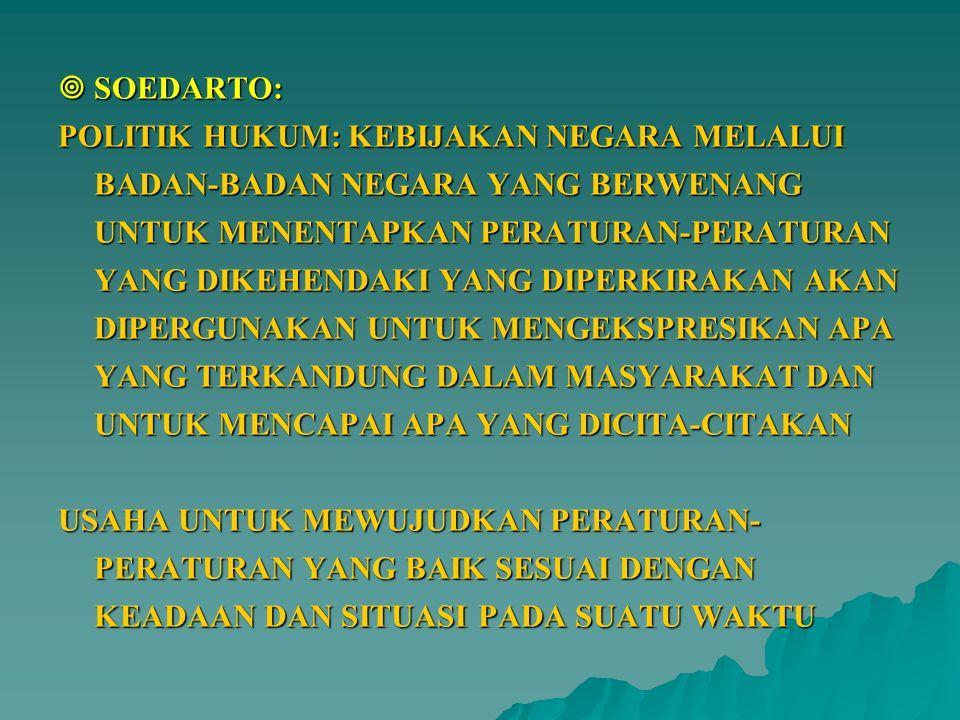 REFERENSI MAHFUD, MOH MEMBANGUN POLITIK HUKUM, MENEGAKKAN KONSTITUSI, JAKARTA : PUSTAKA LP3ES INDONESIA, 2006.