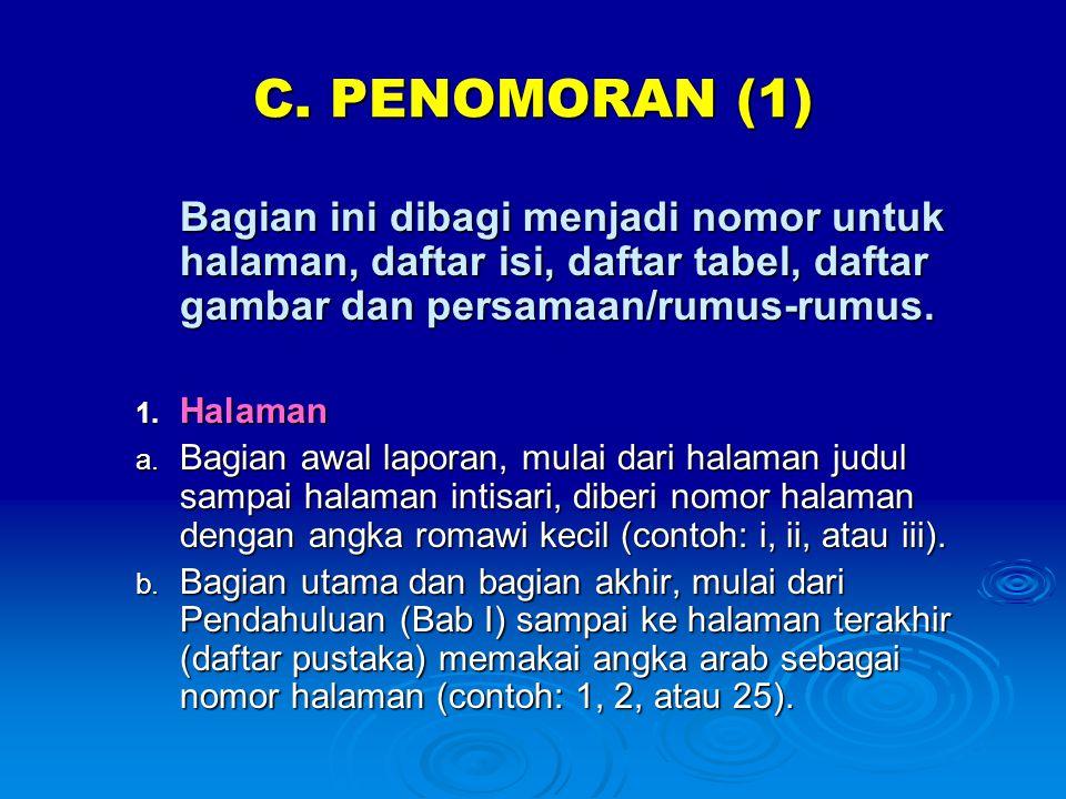 C. PENOMORAN (1) Bagian ini dibagi menjadi nomor untuk halaman, daftar isi, daftar tabel, daftar gambar dan persamaan/rumus-rumus. 1. Halaman a. Bagia