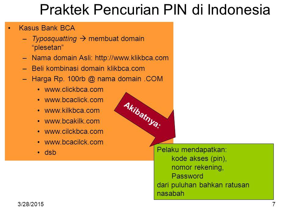 """3/28/20157 Praktek Pencurian PIN di Indonesia Kasus Bank BCA –Typosquatting  membuat domain """"plesetan"""" –Nama domain Asli: http://www.klikbca.com –Bel"""