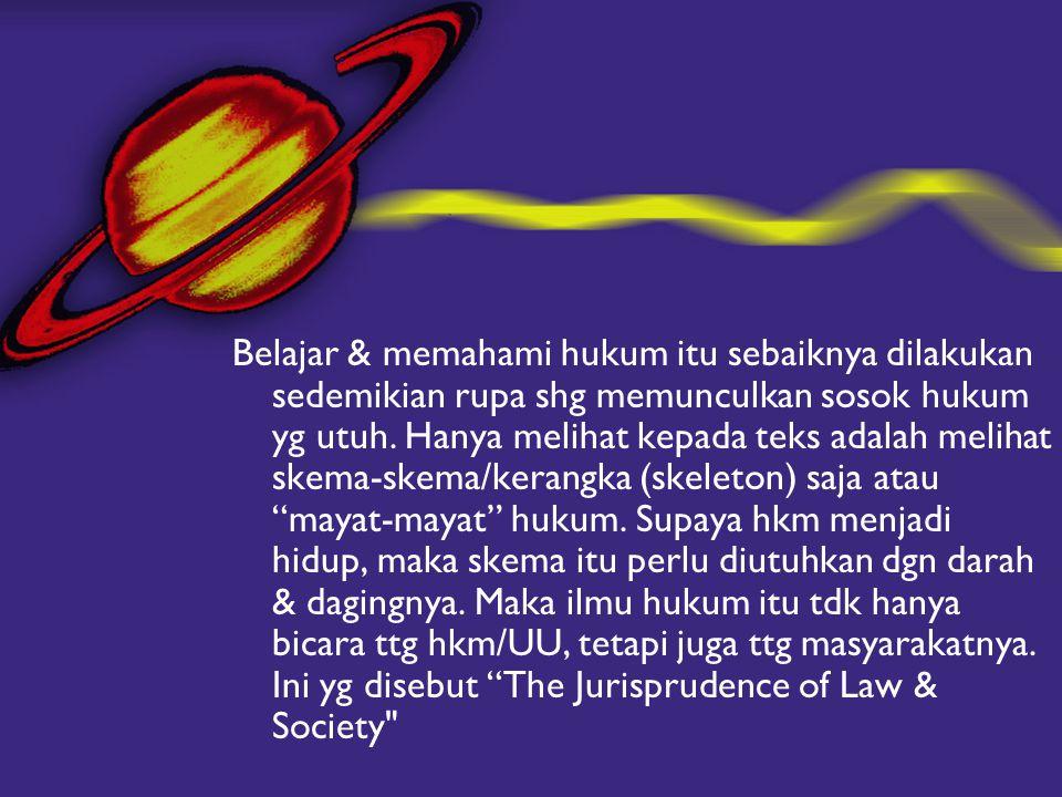 Belajar & memahami hukum itu sebaiknya dilakukan sedemikian rupa shg memunculkan sosok hukum yg utuh. Hanya melihat kepada teks adalah melihat skema-s