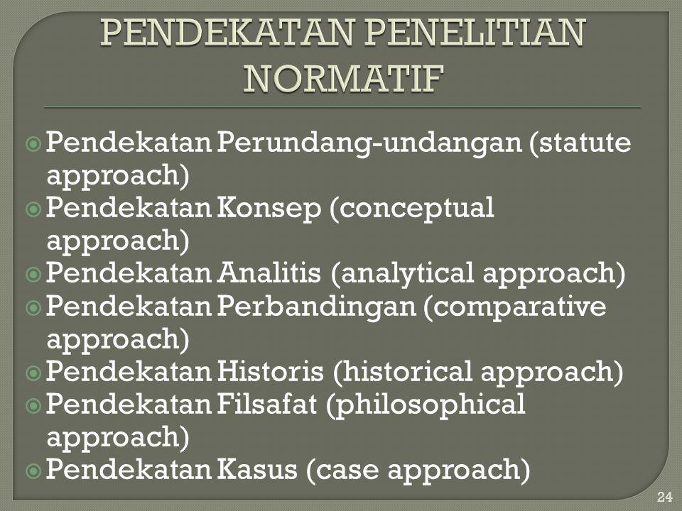  Pendekatan Perundang-undangan (statute approach)  Pendekatan Konsep (conceptual approach)  Pendekatan Analitis (analytical approach)  Pendekatan