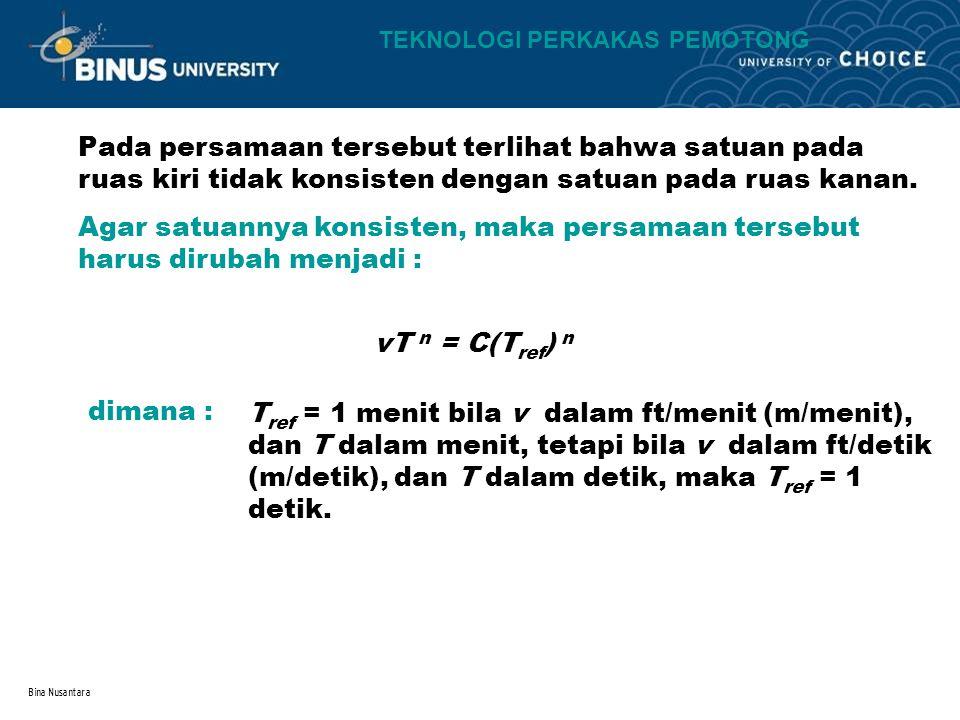 Bina Nusantara Pada persamaan tersebut terlihat bahwa satuan pada ruas kiri tidak konsisten dengan satuan pada ruas kanan. Agar satuannya konsisten, m