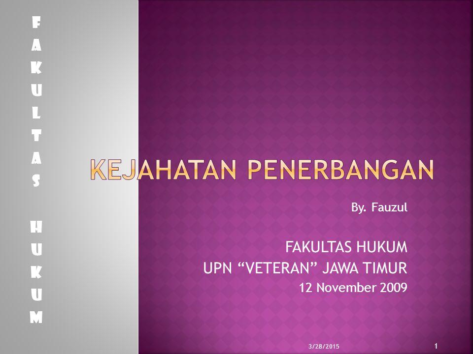 """By. Fauzul FAKULTAS HUKUM UPN """"VETERAN"""" JAWA TIMUR 12 November 2009 3/28/2015 1"""