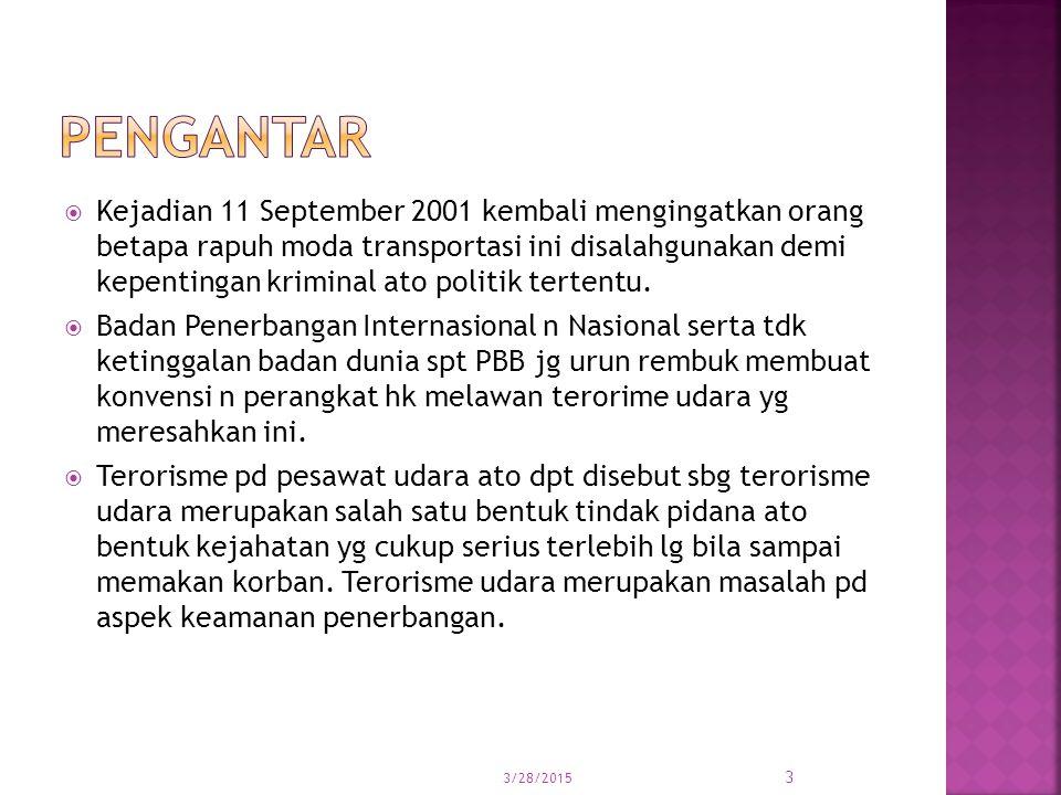  Kejadian 11 September 2001 kembali mengingatkan orang betapa rapuh moda transportasi ini disalahgunakan demi kepentingan kriminal ato politik terten