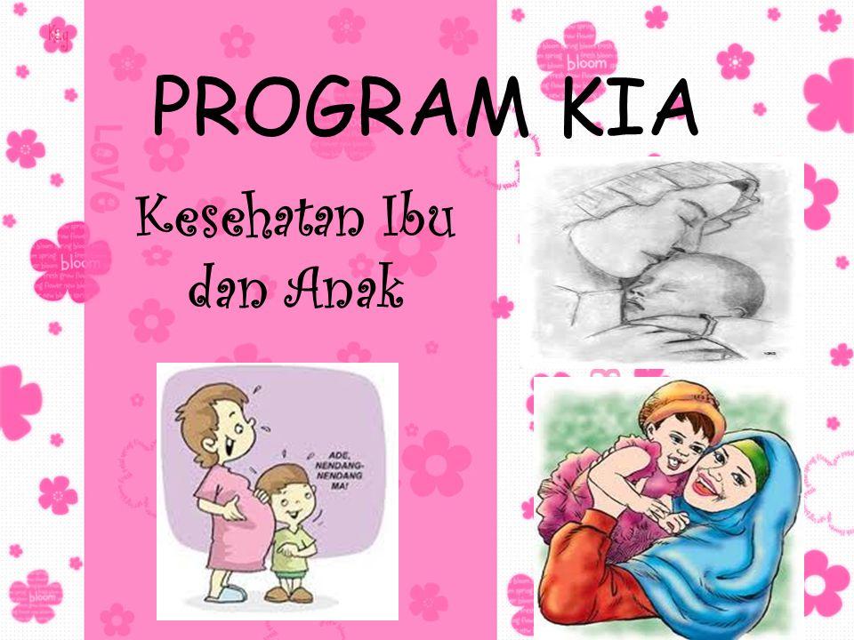 PROGRAM KIA Kesehatan Ibu dan Anak