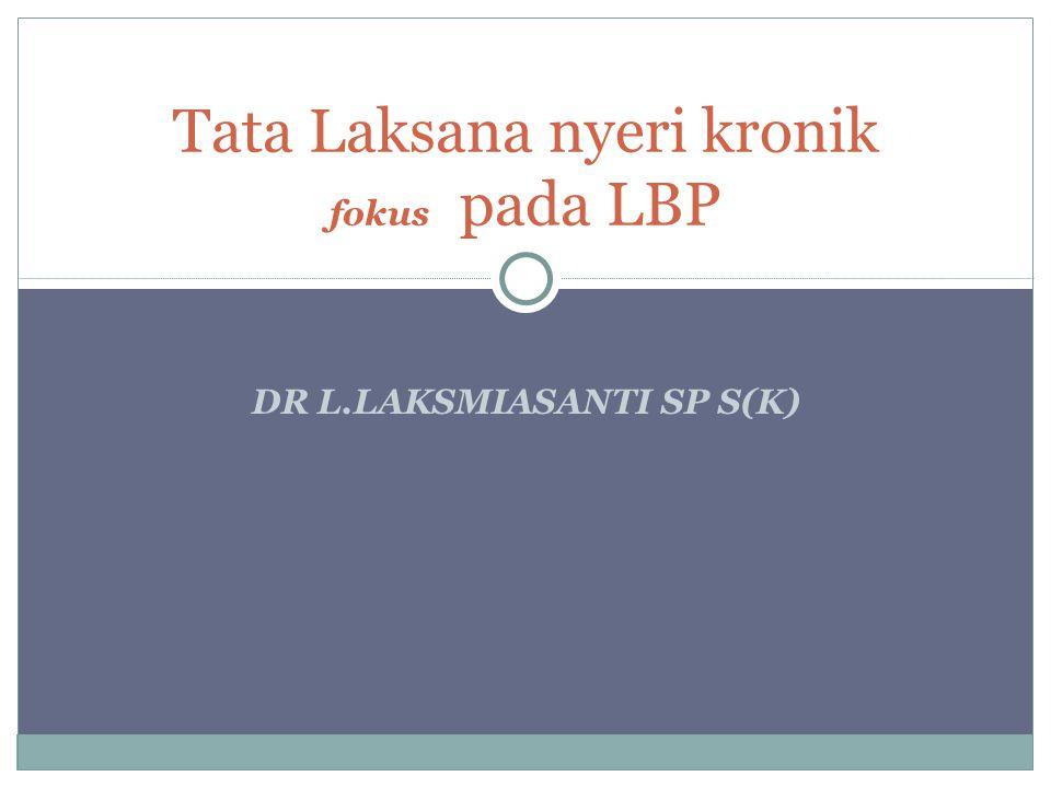 DR L.LAKSMIASANTI SP S(K) Tata Laksana nyeri kronik fokus pada LBP