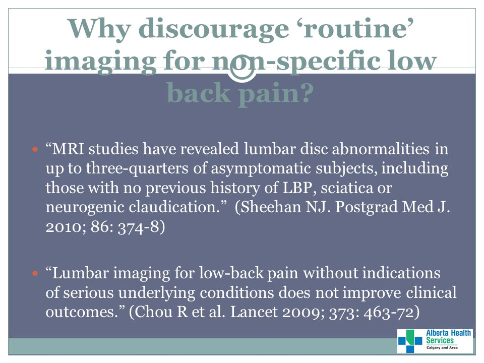 Why discourage 'routine' imaging for non-specific low back pain.
