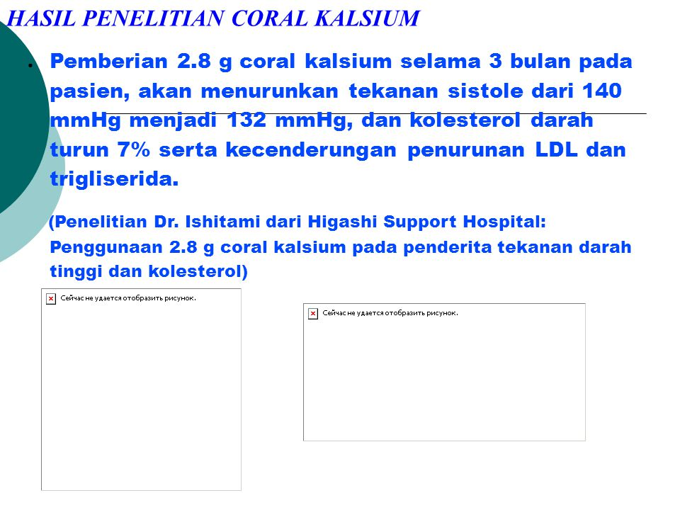 ● Coral kalsium diabsorpsi lebih baik dibanding kalsium karbonat. (Journal of Science and Vitaminology: Perbandingan absorpsi antara coral kalsium den