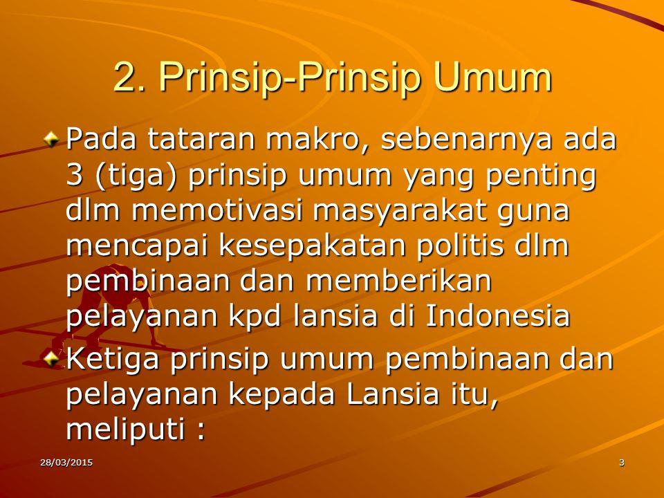 2. Prinsip-Prinsip Umum Pada tataran makro, sebenarnya ada 3 (tiga) prinsip umum yang penting dlm memotivasi masyarakat guna mencapai kesepakatan poli