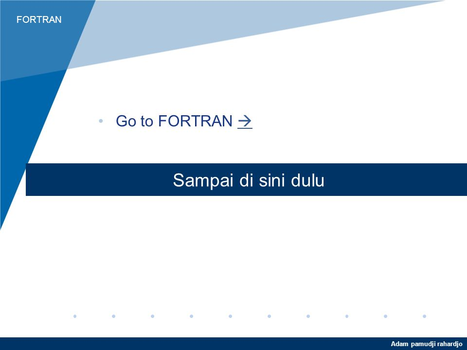 FORTRAN Adam pamudji rahardjo Contoh Jendela FTN95