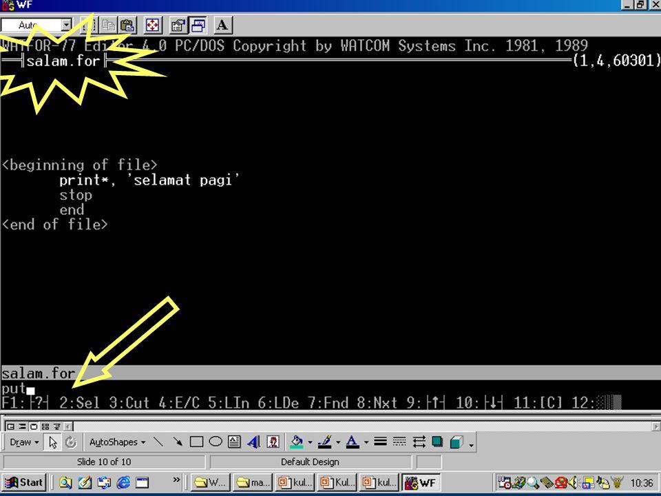 """FORTRAN Adam pamudji rahardjo Tutorial: menamai dan menyimpan Tekan tombol F4, kursor saudara akan pindah di command window Ketikkan """"name salam"""" dan"""