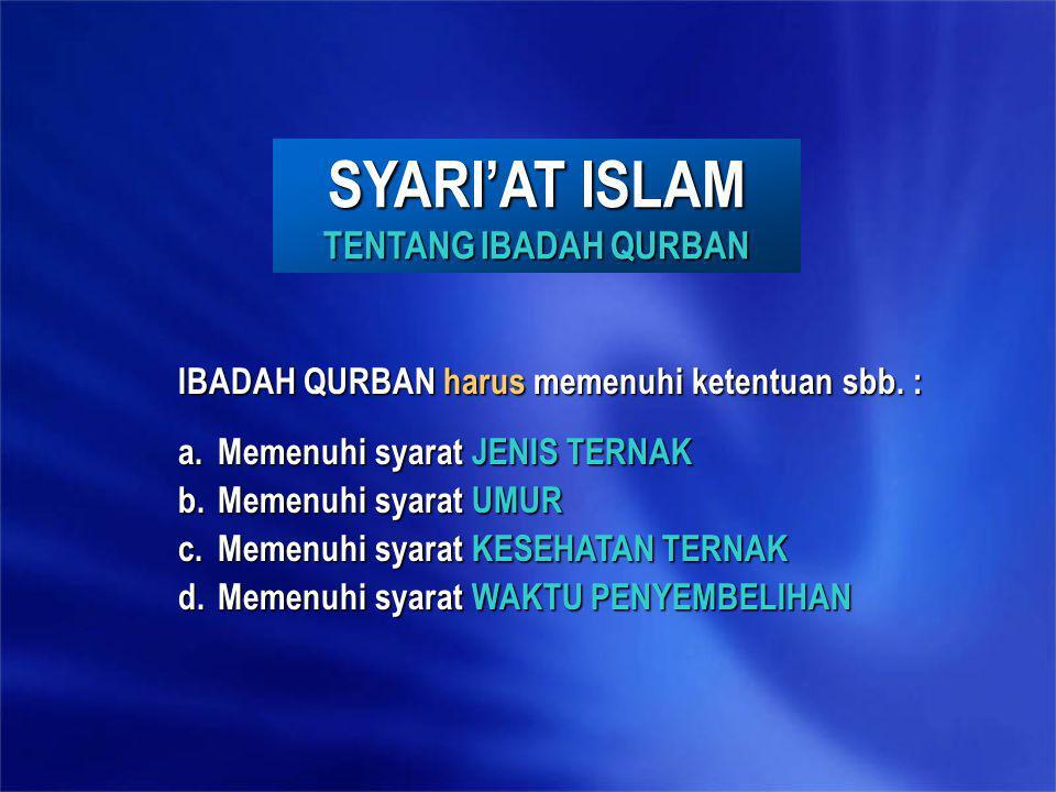 Daging dikatakan HALAL bila : 2.Disembelih sesuai dengan Syari'at Islam a.