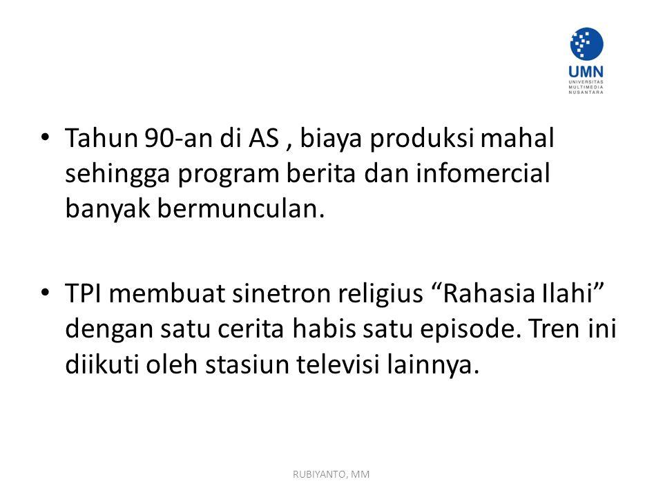 Tahun 90-an di AS, biaya produksi mahal sehingga program berita dan infomercial banyak bermunculan.